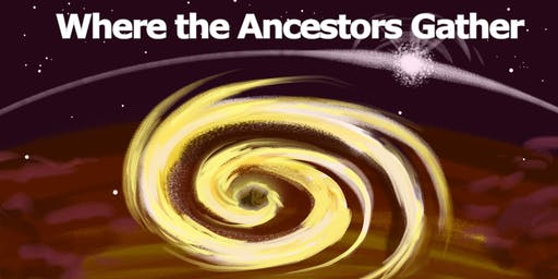 Where the Ancestors Gather
