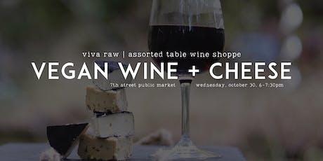 Vegan Wine + Cheese tickets