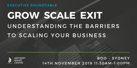 Executive Roundtable Event - Understanding Barriers To Scaling a Business tickets