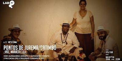 23/10 - OFICINA DE PONTOS DE JUREMA/CATIMBÓ NO LA