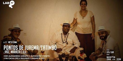 23/10 - OFICINA DE PONTOS DE JUREMA/CATIMBÓ NO LAB MUNDO PENSANTE