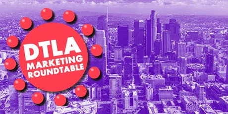DTLA Marketing Roundtable Meeting tickets