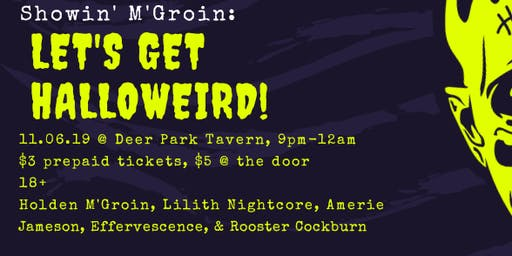 Showin' M'Groin: Let's Get Halloweird!