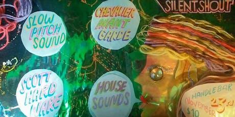 Silent Shout: Chevalier Avant Garde, Scott Hardware, SlowPitchSound tickets