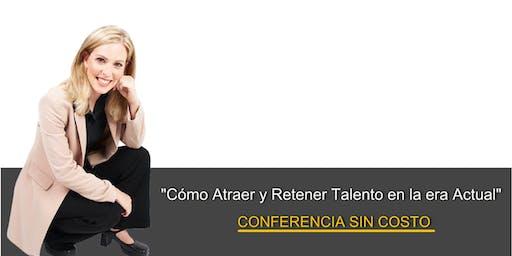"""Conferencia SIN COSTO: """"Cómo atraer y retener talento en la era Actual"""""""