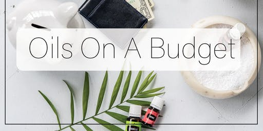 Oils on a Budget!