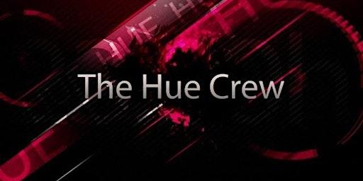 The Hue Crew Live