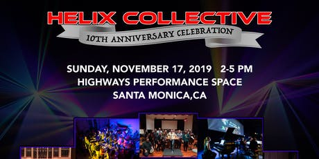 Helix Collective 10th Anniversary Celebration tickets