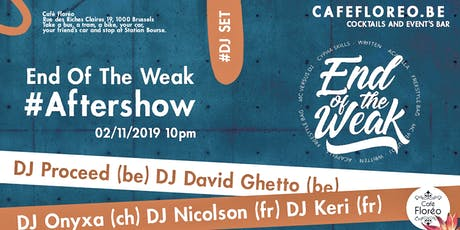End Of The Weak After Show w/ Dj Proceed, Dj Onyxa, billets