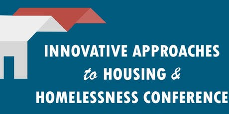 Innovative Approaches to Housing and Homelessness Conference - 2019 tickets