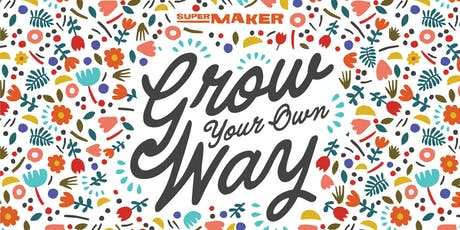 Grow Your Own Way tickets