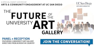 UC San Diego - The Future of the University Art Gallery - Panel & Reception