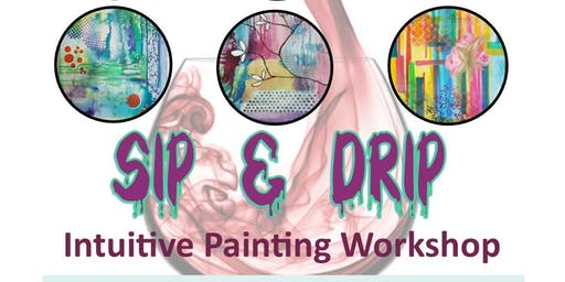 Sip and Drip Intuitive Painting Workshop
