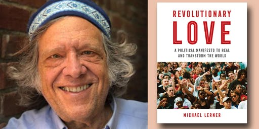 Rabbi Michael Lerner - Revolutionary Love