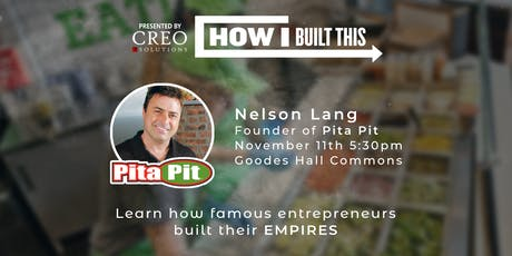 Queen's How I Built This - Nelson Lang, Founder of Pita Pit tickets