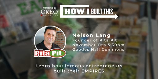 Queen's How I Built This - Nelson Lang, Founder of Pita Pit