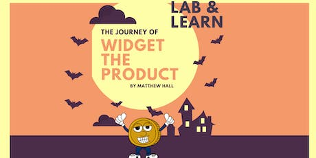 Lab & Learn | The Journey of Widget the Product tickets