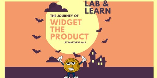 Lab & Learn | The Journey of Widget the Product
