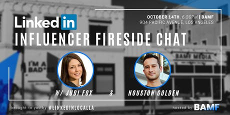 LinkedIn Influencer Fireside Chat w/ Judi Fox & Houston Golden tickets