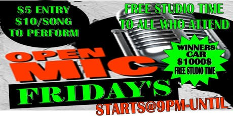 "REAL OPEN MIC EVENT EVERY FRIDAY ""FREE STUDIO TIME"" TO ALL ATTENDEES tickets"