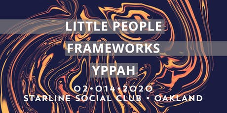 Little People, Frameworks, YPPAH tickets