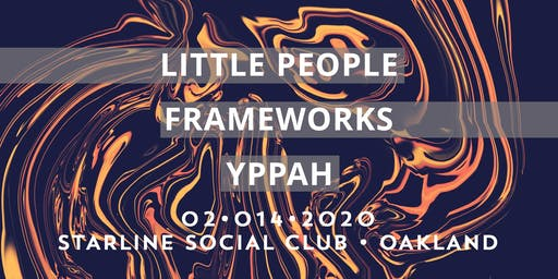 Little People, Frameworks, YPPAH