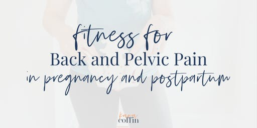 Fitness for Back and Pelvic Pain in Pregnancy and Postpartum