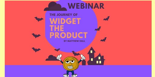 Webinar | The Journey of Widget the Product