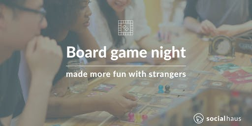 Board game night with strangers, make a friend