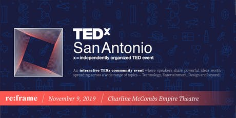 TEDxSanAntonio Fall 2019 Main Event: re:frame tickets