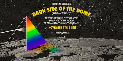Dark Side of the Dome - Immersive 360 Concert ft. Music of Pink Floyd 11/8