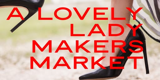 Lovely Lady Makers Market