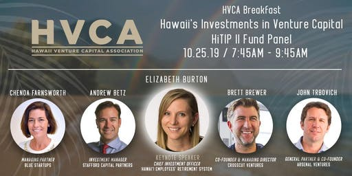 HVCA Breakfast - Hawaii's Investments in Venture Capital - HiTIP II Fund Panel