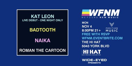 MONDAY 11/4 WFNM PRESENTS KAT LEON, BADTOOTH, NAIKA, ROMAN THE CARTOON tickets