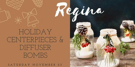 Regina Holiday Centerpieces and Diffuser Bombs tickets