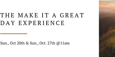 Make It A Great Day Experience