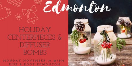 Edmonton Holiday Centerpieces & Diffuser Bombs tickets