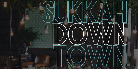 Downtown Sukkah tickets