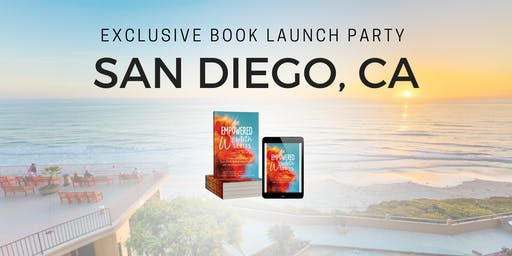 The Empowered Woman Series Book Launch Party- San Diego
