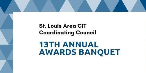 13th Annual St. Louis Area CIT Awards Banquet