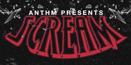 ANTHM: SCREAM tickets
