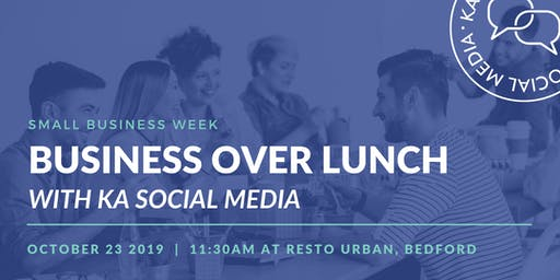Business Over Lunch with KA Social Media
