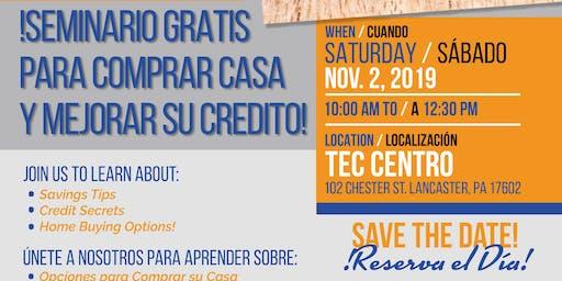 ¡Seminario GRATIS!  Opciones Para Comprar Casa & Tips de Credito