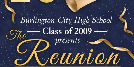 """The Reunion"" Burlington City High School Class of 2009 10 Year Reunion"