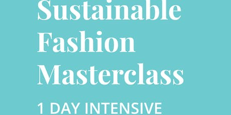 Sustainable Fashion Masterclass: 1 Day Intensive tickets