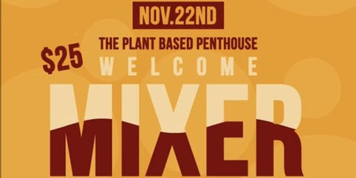Plant Based Penthouse: Welcome Mixer