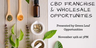 CBD Franchise & Wholesale Opportunites Presented by Green Leaf Opportunities