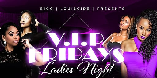VIP FRIDAY LADIES NIGHT