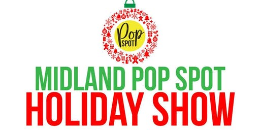Midland Pop Spot Holiday Show