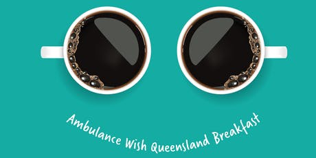 Ambulance Wish Queensland Volunteer Village Breakfast tickets